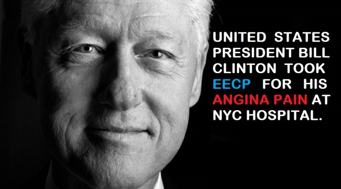 Bill Clinton, The USA President used EECP for his Angina Pain.